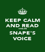 KEEP CALM AND READ THIS IN SNAPE'S VOICE - Personalised Poster A4 size