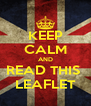 KEEP CALM AND READ THIS  LEAFLET - Personalised Poster A4 size