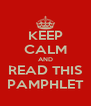 KEEP CALM AND READ THIS PAMPHLET - Personalised Poster A4 size