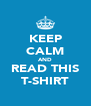 KEEP CALM AND READ THIS T-SHIRT - Personalised Poster A4 size