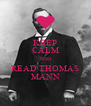 KEEP CALM AND READ THOMAS MANN - Personalised Poster A4 size