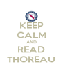KEEP CALM AND READ THOREAU - Personalised Poster A4 size