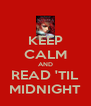 KEEP CALM AND READ 'TIL MIDNIGHT - Personalised Poster A4 size