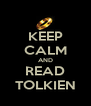 KEEP CALM AND READ TOLKIEN - Personalised Poster A4 size