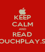 KEEP CALM AND READ TOUCHPLAY.SK - Personalised Poster A4 size