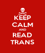 KEEP CALM AND READ TRANS - Personalised Poster A4 size