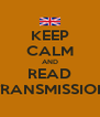 KEEP CALM AND READ TRANSMISSION - Personalised Poster A4 size