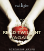 KEEP CALM AND READ TWILIGHT (AGAIN) - Personalised Poster A4 size