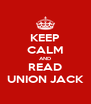 KEEP CALM AND READ UNION JACK - Personalised Poster A4 size