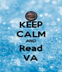 KEEP CALM AND Read VA - Personalised Poster A4 size