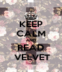 KEEP CALM AND READ  VELVET - Personalised Poster A4 size