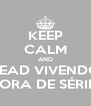 KEEP CALM AND READ VIVENDO FORA DE SÉRIE! - Personalised Poster A4 size