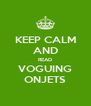 KEEP CALM AND READ VOGUING ONJETS - Personalised Poster A4 size