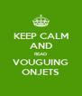 KEEP CALM AND READ VOUGUING ONJETS - Personalised Poster A4 size