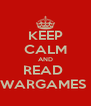 KEEP CALM AND READ  WARGAMES  - Personalised Poster A4 size