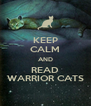 KEEP CALM AND READ WARRIOR CATS - Personalised Poster A4 size