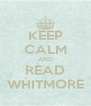 KEEP CALM AND READ WHITMORE - Personalised Poster A4 size