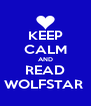 KEEP CALM AND READ WOLFSTAR  - Personalised Poster A4 size