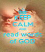 KEEP CALM AND read words of GOD - Personalised Poster A4 size