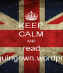 KEEP CALM AND read www.sequingown.wordpress.com - Personalised Poster A4 size