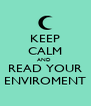 KEEP CALM AND  READ YOUR ENVIROMENT - Personalised Poster A4 size