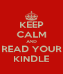 KEEP CALM AND READ YOUR KINDLE - Personalised Poster A4 size