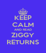KEEP CALM AND READ ZIGGY RETURNS - Personalised Poster A4 size