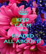 KEEP CALM AND READED ALL ABOUT IT - Personalised Poster A4 size