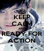 KEEP CALM AND READY FOR ACTION - Personalised Poster A4 size