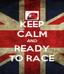 KEEP CALM AND READY TO RACE - Personalised Poster A4 size