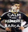 KEEP CALM AND REAL   3 BARçA 1 - Personalised Poster A4 size