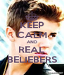 KEEP CALM AND REAL BELIEBERS - Personalised Poster A4 size