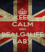 KEEP CALM AND REALG4LIFE BABY - Personalised Poster A4 size