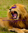 KEEP CALM AND REALISE THAT LIONS ARE THE BEST HOUSE LLOOLL!!!!!! - Personalised Poster A4 size