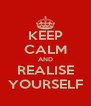 KEEP CALM AND REALISE YOURSELF - Personalised Poster A4 size