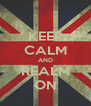 KEEP CALM AND REALM ON - Personalised Poster A4 size