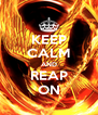 KEEP CALM AND REAP ON - Personalised Poster A4 size