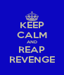 KEEP CALM AND REAP REVENGE - Personalised Poster A4 size