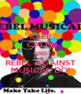 KEEP CALM AND REBEL AGAINST MUSICAL DO! - Personalised Poster A4 size