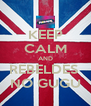 KEEP CALM AND REBELDES  NO GUGU - Personalised Poster A4 size