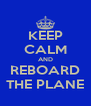 KEEP CALM AND REBOARD THE PLANE - Personalised Poster A4 size