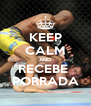 KEEP CALM AND RECEBE  PORRADA - Personalised Poster A4 size