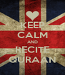 KEEP CALM AND RECITE QURAAN - Personalised Poster A4 size