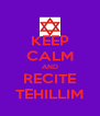 KEEP CALM AND RECITE TEHILLIM - Personalised Poster A4 size