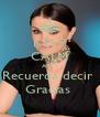 KEEP CALM AND Recuerda decir  Gracias  - Personalised Poster A4 size