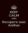KEEP CALM AND Recupere suas Anilhas - Personalised Poster A4 size