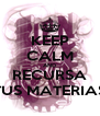 KEEP CALM AND RECURSA TUS MATERIAS - Personalised Poster A4 size