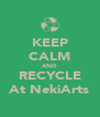 KEEP CALM AND RECYCLE At NekiArts - Personalised Poster A4 size