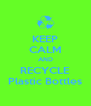KEEP CALM AND RECYCLE Plastic Bottles - Personalised Poster A4 size