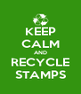 KEEP CALM AND RECYCLE STAMPS - Personalised Poster A4 size